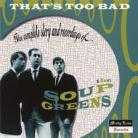 The Soup Greens - Thats Too Bad CD