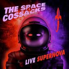 The Space Cossacks - Live Supernova