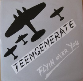 Teengenerate - Flyin Over You