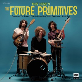 The Future Primitives - This Here's LP