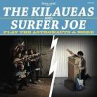 The Kilaues - Surfer Joe Play The Astronauts and More LP