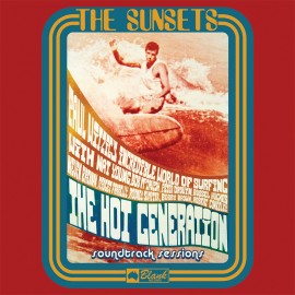 The Sunsets - The Hot Generation Soundtrack Sessions LP