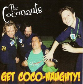 The Coconauts - Get Coco-Naughty CD