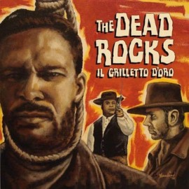 The Dead Rocks - IL Grilletto D'oro 10