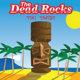 The Dead Rocks - Tiki Twist CD