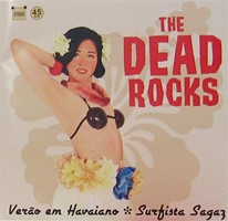 The Dead Rocks - Verao em Havaiano 7