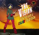 The Vision - Now We Have Color TV CD