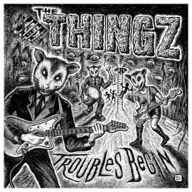 Thingz - Troubles Begin 12