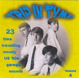 V/A - TRIP IN TYME VOLUME 4: 23 Time Travelling Moody US '60s Garage Sounds CD