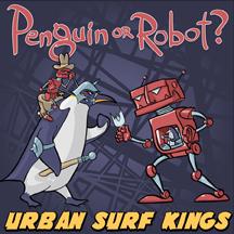 Urban Surf Kings - Penguin or Robot? EP 7