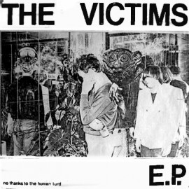 The Victims - No Thanks To The Human Turd 7""