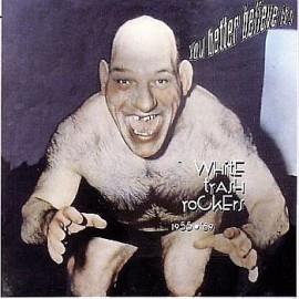 VA: You Better Believe It! White Trash Rockers 1955 - 1969 CD