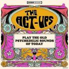 THE ACT-UPS - Play The Old Psychedelic Sounds Of Today LP