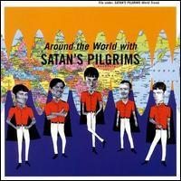 SATAN'S PILGRIMS - Around The World With... CD