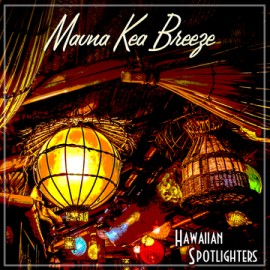 The Hawaiian Spotlighters - Manua Kea Breeze