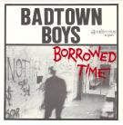 Badtown Boys - Borrowed Time 7