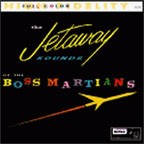 The Boss Martians - The Jetaway Sounds Of... CD