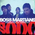 BOSS MARTIANS - Pressure In The Sodo CD