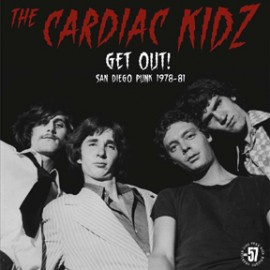 THE CARDIAC KIDZ - Get Out! San Diego Punk 1978-81 LP