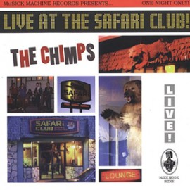 THE CHIMPS - Live At The Safari Club CD