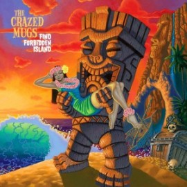 The Crazed Mugs - Find Forbidden Island CD