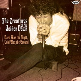 The Creatures Of The Golden Dawn - Dark Was The Night, Cold Was The Ground LP