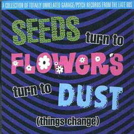 V/A - SEEDS TURN TO FLOWERS TURN TO DUST LP