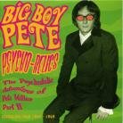 BIG BOY PETE - Psychorelics CD