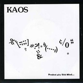 KAOS - Product of a Sick Mind