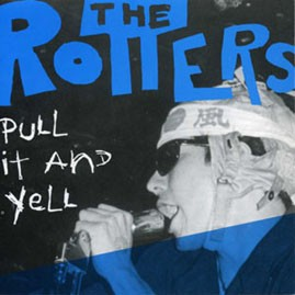 THE ROTTERS - Pull On It And Yell LP