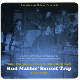 V/A - TAKE THE BRAIN TRAIN TO THE THIRD EYE: BUD MATHIS' SUNSET TRIP 1963-1967 LP