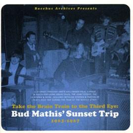 V/A - TAKE THE BRAIN TRAIN TO THE THIRD EYE: BUD MATHIS' SUNSET TRIP 1963-1967 CD