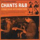 CHANTS R&B - Stagedoor Witchdoctors CD