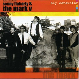 SONNY FLAHERTY & THE MARK V - Hey Conductor CD