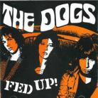 THE DOGS - Fed Up! LP