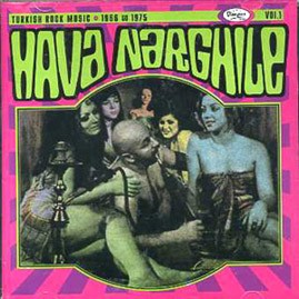 V/A - HAVA NARGHILE: MIDDLE EASTERN RAGA ROCK ALA TURQUIE '66-'75 CD