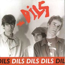 THE DILS - Dils Dils Dils LP