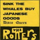 THE ROTTERS - Sink the Whales Buy Japanese Goods