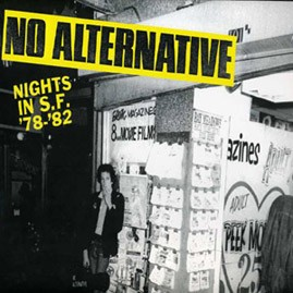 V/A - NO ALTERNATIVE: NIGHTS IN S.F. &#39;78-&#39;82 LP