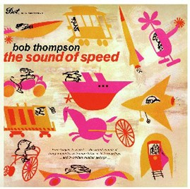 BOB THOMPSON - The Sound of Speed CD