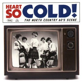 V/A - HEART SO COLD: THE NORTH COUNTRY 60s SCENE CD