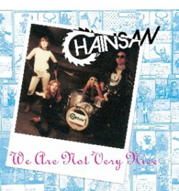 CHAINSAW - We Are Not Very Nice CD