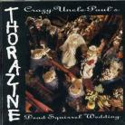 THORAZINE - Crazy Uncle Paul&#39;s Dead Squirrel Wedding CD