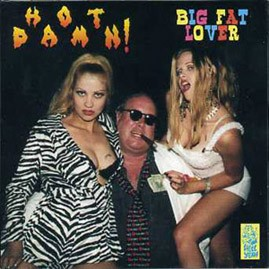 HOT DAMN - Big Fat Lover CD