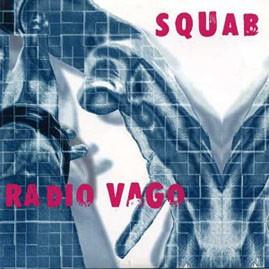 SQUAB/RADIO VAGO - Split Single