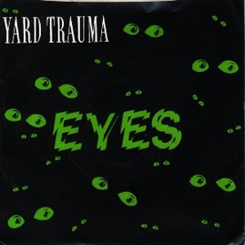 YARD TRAUMA - Eyes