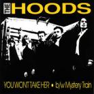 THE HOODS - You Won&#39;t Take Her