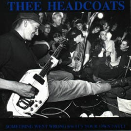 THEE HEADCOATS - SOMETHING WENT WRONG