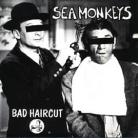 SEA MONKEYS - Bad Haircut