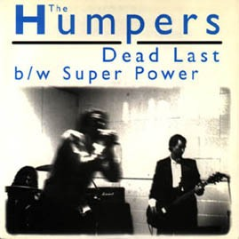 THE HUMPERS - Dead Last/Super Power